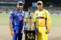 Chennai Super Kings Mumbai Indians To Start Ipl 11 Season
